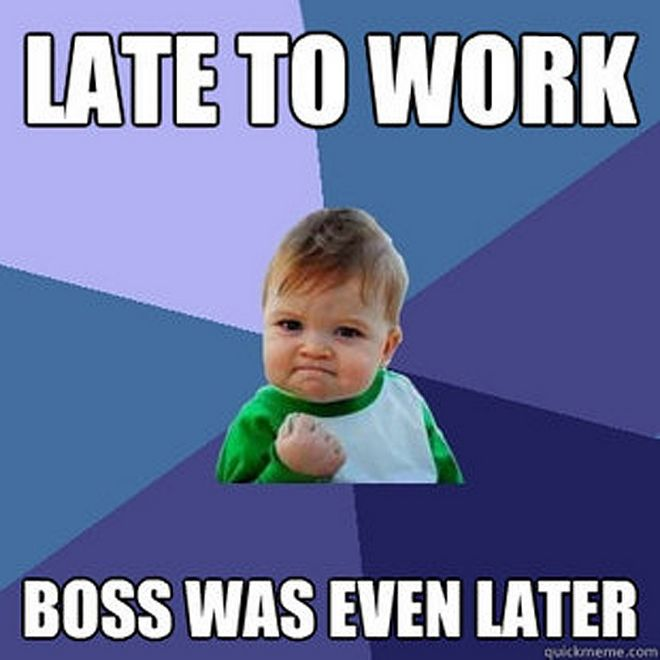 late to work